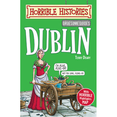 Horrible Histories: Dublin
