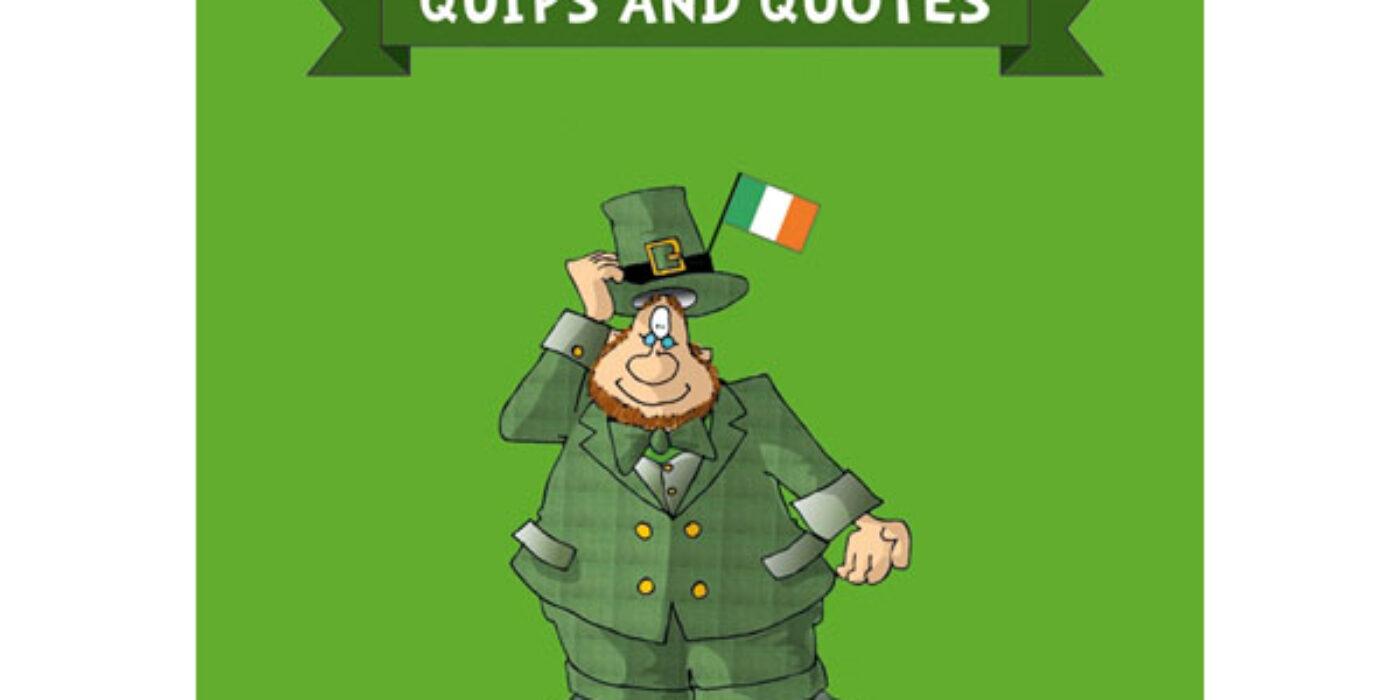 Irish Wit - Quips and Quotes