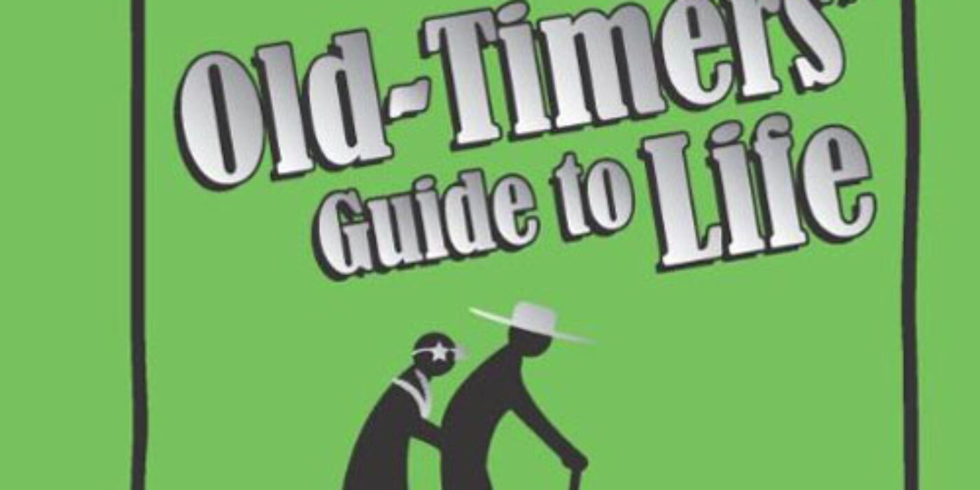 Old Timer's Guide to Life