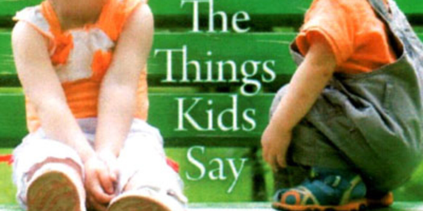 The Things Kids Say